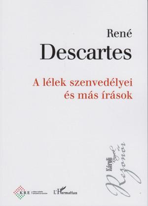 Ren� Descartes - A l�lek szenved�lyei �s m�s �r�sok