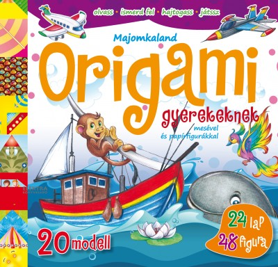 Jerzy Mostowski - Agencja Wydawnicza - Majomkaland - Origami gyerekeknek