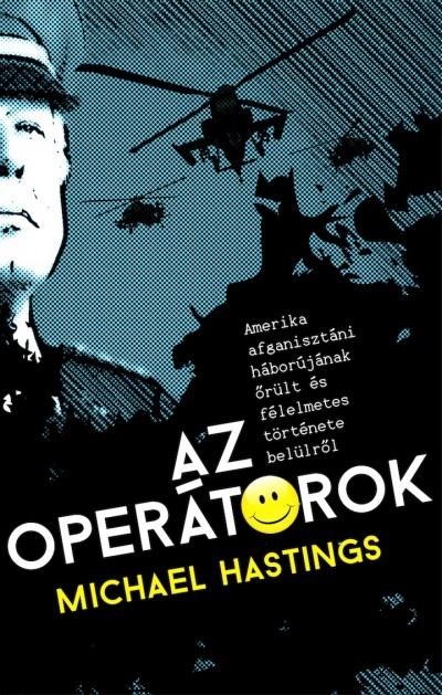Michael Hastings - Az operátorok