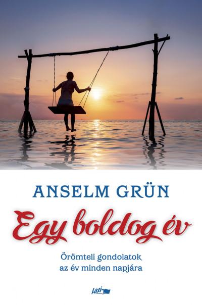 Anselm Grün - Egy boldog év