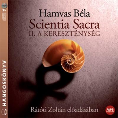 Hamvas Béla - Rátóti Zoltán - Scientia Sacra II. - A kereszténység - Hangoskönyv MP3