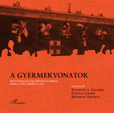 Maarten J. Aalders  (Szerk.) - Pusztai Gábor  (Szerk.) - Réthelyi Orsolya  (Szerk.) - A gyermekvonatok