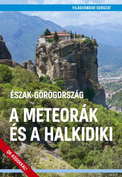 Juszt Róbert  (Szerk.) - Észak-Görögország - A Meteorák és a Halkidiki