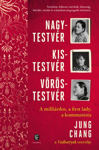 Jung Chang - Nagytestvér, kistestvér, vöröstestvér