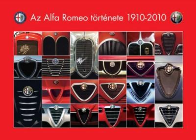 Groll Róbert - Takács Ákos - Az Alfa Romeo története 1910-2010