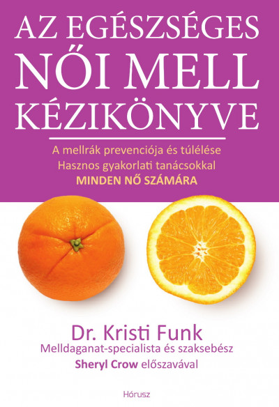 Dr. Kristi Funk - Az egészséges női mell kézikönyve