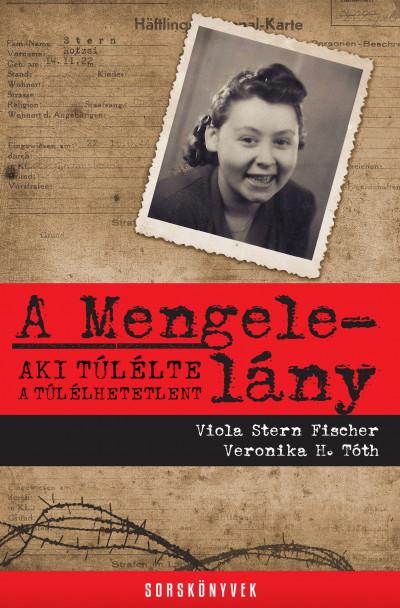Veronika H. Tóth - Viola Stern Fischer - A Mengele-lány