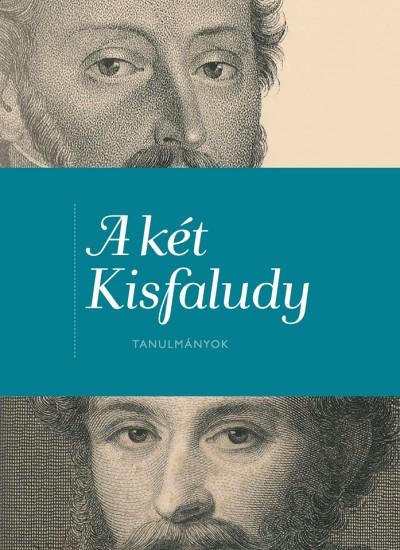 Hansági Ágnes  (Szerk.) - Hermann Zoltán  (Szerk.) - A két Kisfaludy