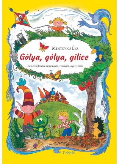 Mentovics Éva - Gólya, gólya, gilice