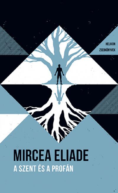 Mircea Eliade - A szent és a profán