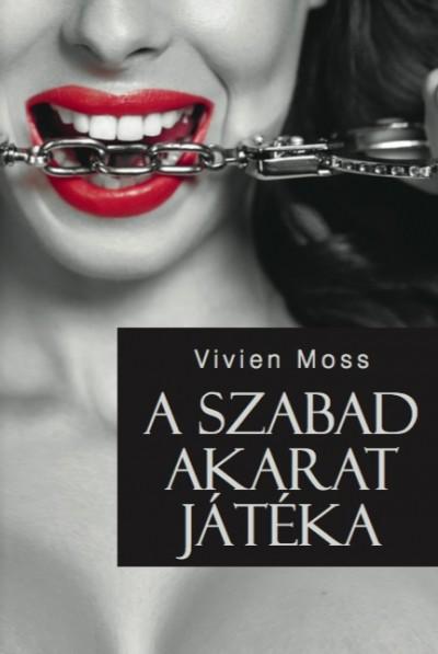 Vivien Moss - A szabad akarat játéka