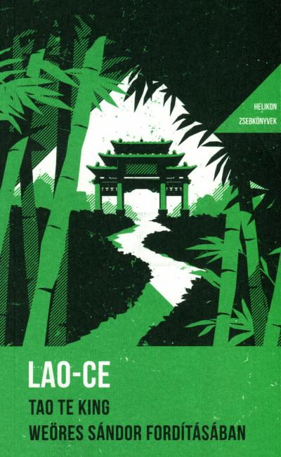 Lao-Ce - Tao Te King - Weöres Sándor fordításában
