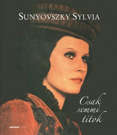 Sunyovszky Szilvia - Csak semmi titok