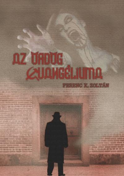 Ferenc K. Zoltán - Az ördög evangéliuma