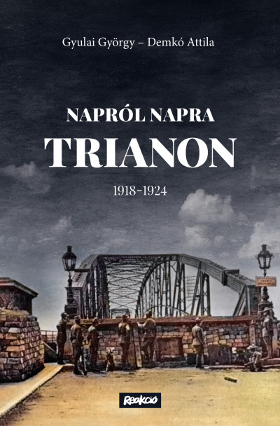 Demkó Attila - Gyulai György - Napról napra Trianon - 1918-1924