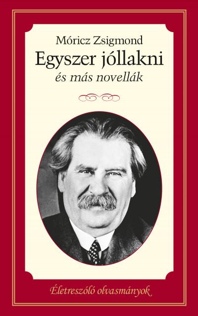 Móricz Zsigmond - Egyszer jóllakni és más novellák