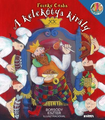 Fecske Csaba - Kelekótya király