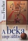 Tibor Fischer - A b�ka segge alatt