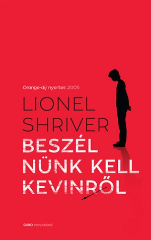 Lionel Shriver - Besz�ln�nk kell Kevinr�l