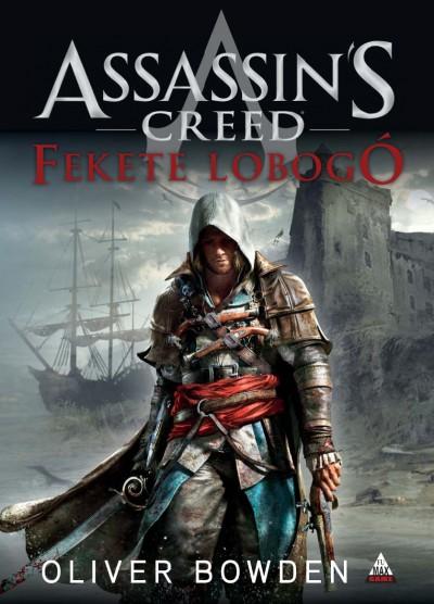 Oliver Bowden - Assassin's Creed - Fekete lobogó
