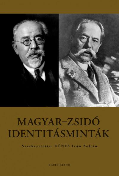 Dénes Iván Zoltán - Magyar-zsidó identitásminták