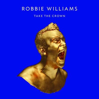 Robbie Williams - Take The Crown (Ltd. CD)
