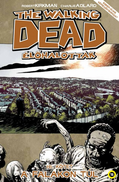 Robert Kirkman - The Walking Dead - Élőhalottak 16.