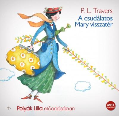 Pamela Lyndon Travers - Polyák Lilla - A csudálatos Mary visszatér - Hangoskönyv