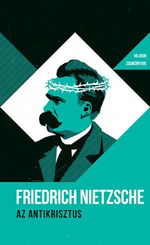 Friedrich Nietzsche - Antikrisztus