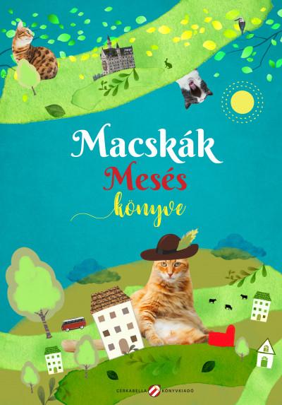 Lovász Andrea  (Szerk.) - Macskák mesés könyve