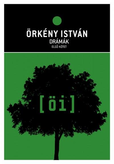 Örkény István - Radnóti Zsuzsa  (Összeáll.) - Drámák I-II-III.