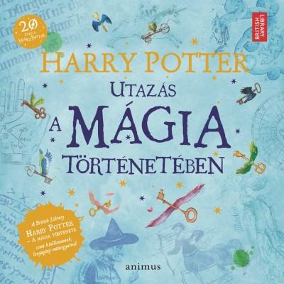 - Harry Potter - Utazás a mágia történetében