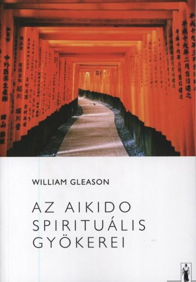 William Gleason - Az Aikido spirituális gyökerei