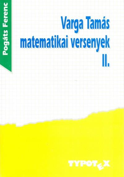 Pogáts Ferenc - Varga Tamás matematikai versenyek 2.