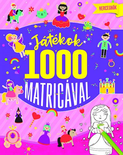 - Játékok 1000 matricával - Hercegnők