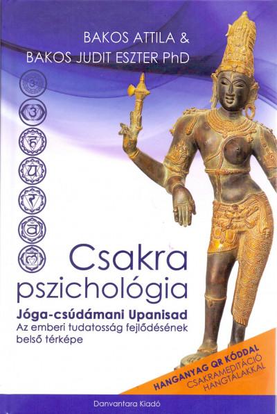 Bakos Judit Eszter Ph.D - Bakos Attila - Csakra Pszichológia