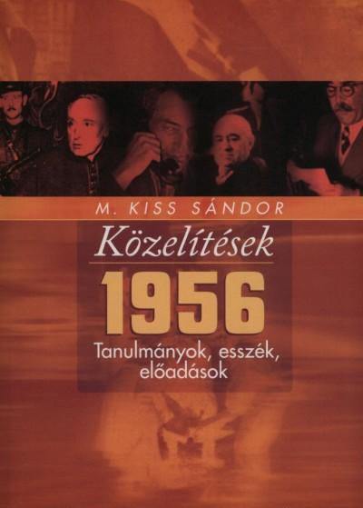 KÖZELÍTÉSEK - 1956 - TANULMÁNYOK, ESSZÉK, ELŐADÁSOK