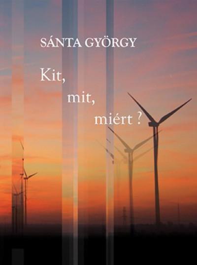 Sánta György - Kit, mit, miért?