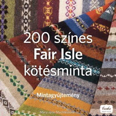 Mary Jane Mucklestone - 200 színes Fair Isle kötésminta