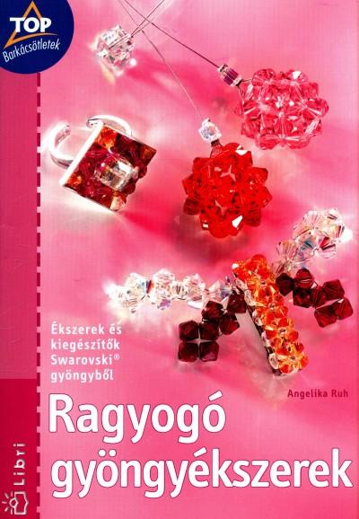 Angelika Ruh - Ragyogó gyöngyékszerek