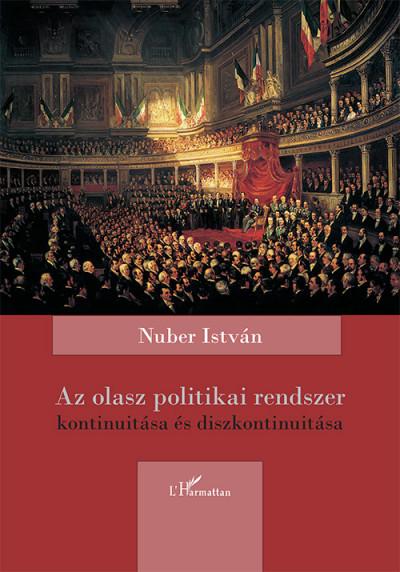 Nuber István - Az olasz politikai rendszer kontinuitása és diszkontinuitása