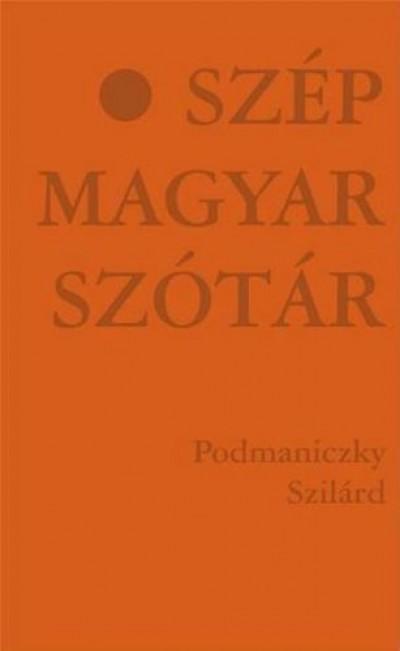 SZÉP MAGYAR SZÓTÁR - TÖRTÉNETEK A-TÓL Z-IG