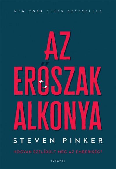 Steven Pinker - Az erőszak alkonya