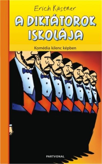 Erich Kästner - A diktátorok iskolája