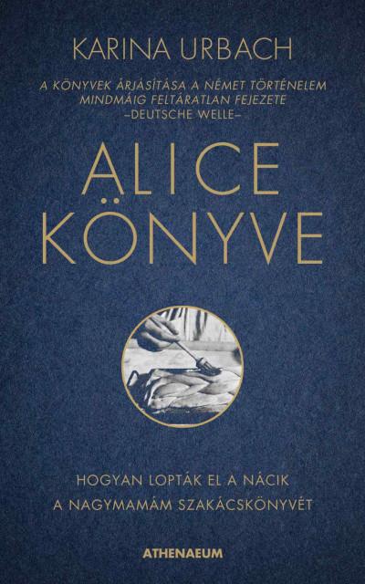 Karina Urbach - Alice könyve