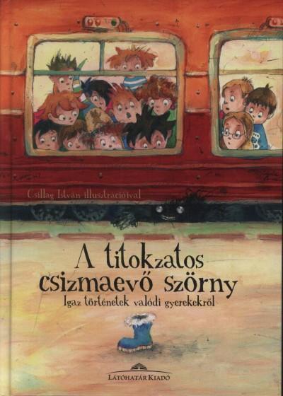 Halász Csilla  (Szerk.) - A titokzatos csizmaevő szörny