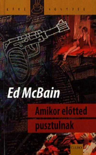 Ed Mcbain - Amikor előtted pusztulnak