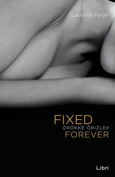 Laurelin Paige - Fixed Forever - Örökké őrizlek