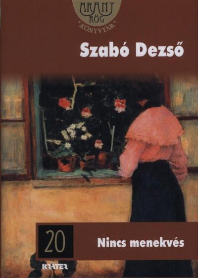 Szabó Dezső - Nincs menekvés