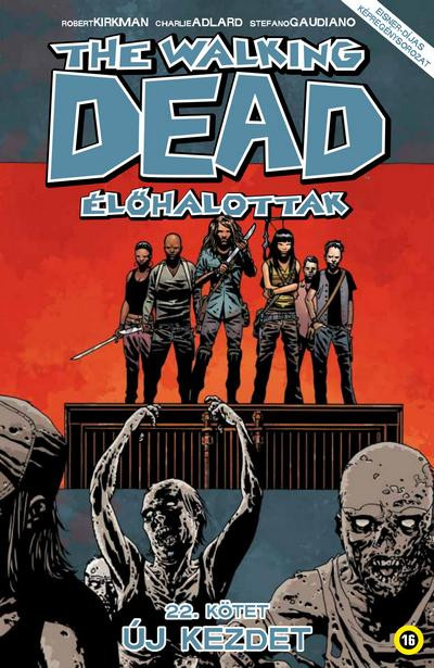 Robert Kirkman - The Walking Dead - Élőhalottak 22.